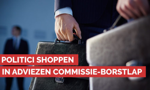 Politici shoppen in adviezen commissie Borstlap